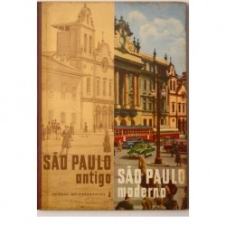 São Paulo Antigo São Paulo Moderno. Album Comparativo.