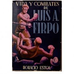 Vida y combates de Luis A. Firpo