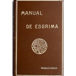 Manual de esgrima. Florete, espada y sable