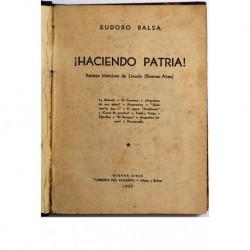 Haciendo patria! Relatos históricos de Lincoln (Buenos Aires)