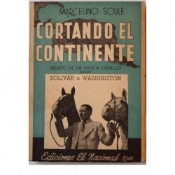 Cortando el continente. Relato de un viaje a caballo desde Bolívar a Washington